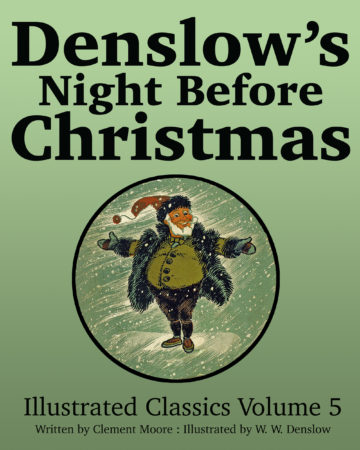 Denslow's Night Before Christmas: Illustrated Classics Volume 5