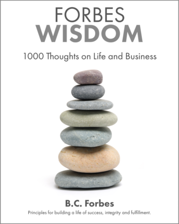Forbes Wisdom: 1000 Thoughts on Life and Business